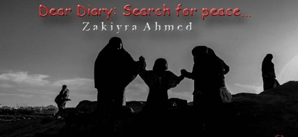 Dear Diary: Search for peace…   ।    Zakiyra Ahmed
